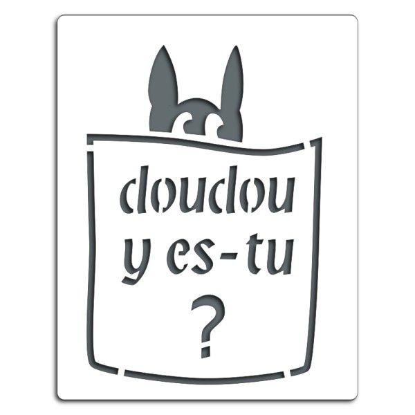 Pochoir DOUDOU Y ES-TU
